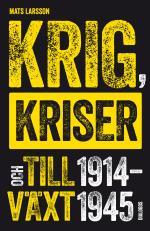 Krig, Kriser Och Tillväxt 1914-1945