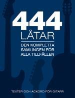 444 Låtar Gitarr - Den Kompletta Samligen För Alla Tillfällen - Texter Och Ackord För Gitarr