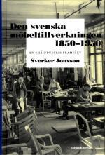 Den Svenska Möbeltillverkningen 1850-1950 - En Småindustris Framväxt