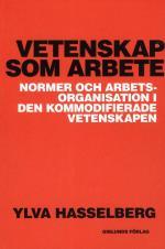 Vetenskap Som Arbete - Normer Och Arbetsorganisation I Den Kommodifierade Vetenskapen