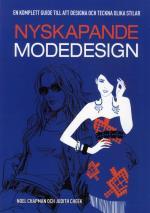 Nyskapande Modedesign - En Komplett Guide Till Att Designa Och Tekna Olika Stilar