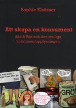 Att Skapa En Konsument - Råd & Rön Och Den Statliga Konsumentupplysningen