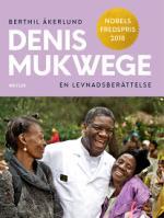 Denis Mukwege - En Levnadsberättelse