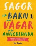 Sagor För Barn Som Vågar Vara Annorlunda - Sanna Berättelser Om Flickor Och Pojkar Som Gått Sin Egen Väg