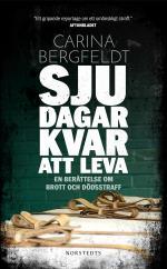 Sju Dagar Kvar Att Leva - En Berättelse Om Brott Och Dödsstraff