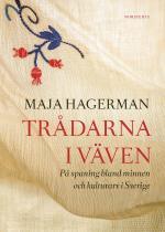 Trådarna I Väven - På Spaning Bland Minnen Och Kulturarv I Sverige