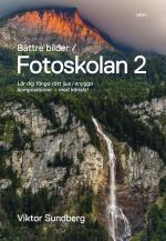 Bättre Bilder - Fotoskolan. 2 - Viktor Sundberg Lär Dig Fånga Rätt Ljus I Snygga Kompositioner - Med Känsla!