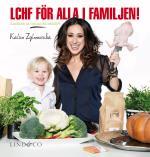 Lchf För Alla I Familjen! - Katrins 52 Godaste Recept