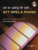 Det Är Aldrig För Sent Att Spela Piano Inkl Cd - Nybörjarbok För Ungdomar Och Vuxna