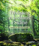 Trollskog & Älvdans I Skåne - Vandra Till Gåtfulla Platser