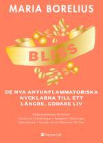 Bliss - De Nya Antiinflammatoriska Nycklarna Till Ett Längre, Godare Liv