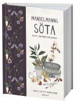 Mandelmanns Söta - Recept Och Baktankar Från Djupadal