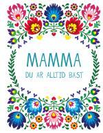 Mamma- Du Är Alltid Bäst