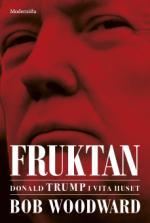 Fruktan - Donald Trump I Vita Huset