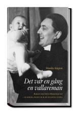 Det Var En Gång En Vallareman - Boken Om Göte Hedenquist - En Modig Präst Och En Ovanlig Pappa