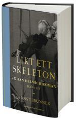 Likt Ett Skeleton - Johan Helmich Roman - Hans Liv