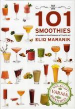 101 Smoothies - Vitaminrika Fruktdrinkar Att Njuta Av