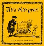 Titta Max Grav!