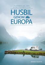 Husbil Genom Europa - Turförslag För Husbilssemestern