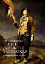 Frihet, Jämlikhet, Broderskap - Ett Försök Att Förstå Franska Revolutionen