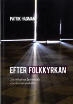 Efter Folkkyrkan - En Teologi Om Kyrkan I Der Efterkristna Samhället