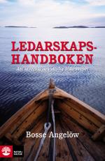 Ledarskapshandboken - Att Utveckla Och Stärka Ledarskapet