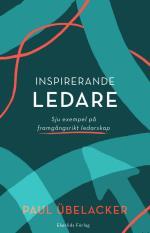 Inspirerande Ledare - Sju Exempel På Framgångsrikt  Ledarskap