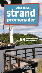 Alla Dessa Strandpromenader - 54 Stockholmspromenader