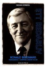 Ett Redarliv - Ronald Bergmans Verksamhet I Shipping Under 50 År