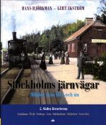 Stockholms Järnvägar - Miljöer Från Förr Och Nu. D 5. Södra Förorterna