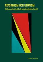 Reformism Och Utopism- Wigforss, Efterkrigstid Och Socialdemokratins