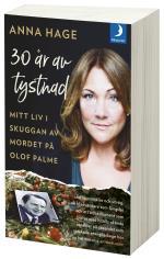 30 År Av Tystnad - Mitt Liv I Skuggan Av Mordet På Olof Palme