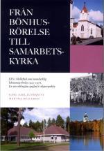 Från Bönhusrörelse Till Samarbetskyrka - Efs I Skellefteå Som Inomkyrklig Lekmannarörelse 1923-1976 - En Utvecklingsfas Speglad I Riksperspektiv