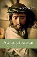 Att Tro På Kristus - Daglig Läsning För Hela Kyrkoåret