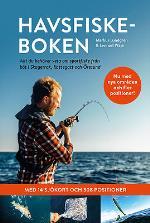 Havsfiskeboken - Allt Du Behöver Veta Om Sportfiske Från Båt I Skagerrak, Kattegatt Och Öresund