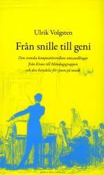Från Snille Till Geni - Den Svenska Kompositörsrollens Omvandlingar Från Kraus Till Måndagsgruppen Och Dess Betydelse För Synen På Musik