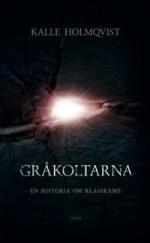 Gråkoltarna - En Historia Om Klasskamp