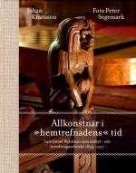 """Allkonstnär I """"hemtrefnadens"""" Tid - Lars Israel Wahlman Som Möbel- Och Inredningsarkitekt 1894-1917"""