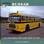 Lilla Boken Om Bussar - En Faktabok För Barn Och Vuxna