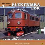 Lilla Boken Om Elektriska Lok - En Faktabok För Barn Och Vuxna