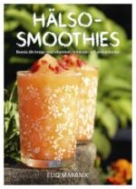 Hälso-smoothies - Boosta Din Kropp Med Vitaminer, Mineraler Och Antioxidanter