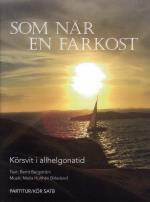 Som När En Farkost - Körsvit I Allhelgonatid - Partitur/kör Satb