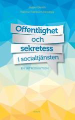 Offentlighet Och Sekretess I Socialtjänsten - En Introduktion