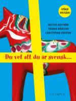 Du Vet Att Du Är Svensk