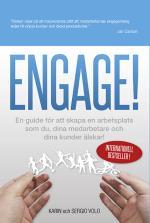 Engage! - En Guide För Att Skapa En Arbetsplats Som Du, Dina Medarbetare Och Dina Kunder Älskar!