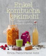 Enkel Kombucha Och Kimchi - Recept För Kropp & Hjärna