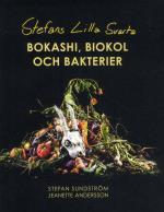 Stefans Lilla Svarta - Bokashi, Biokol Och Bakterier