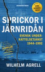 Sprickor I Järnridån - Svensk Underrättelsetjänst 1944-1992