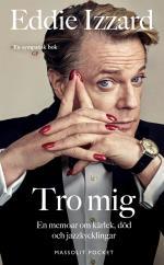 Tro Mig - En Memoar Om Kärlek, Död Och Jazzkycklingar