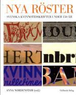 Nya Röster - Svenska Kvinnotidskrifter Under 150 År